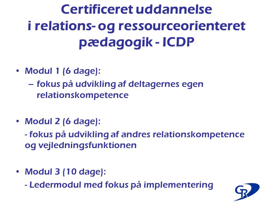 Certificeret uddannelse i relations- og ressourceorienteret pædagogik - ICDP