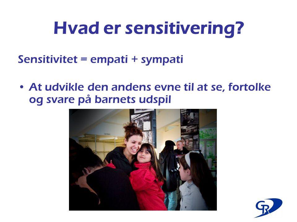 Hvad er sensitivering Sensitivitet = empati + sympati