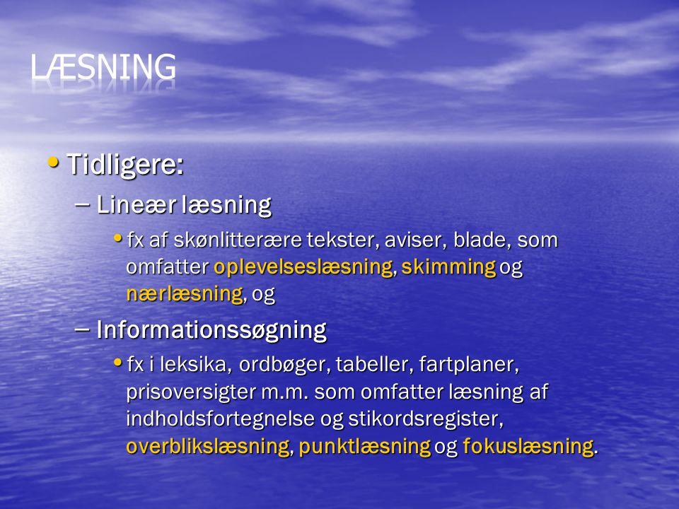 Læsning Tidligere: Lineær læsning Informationssøgning