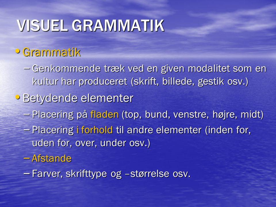 VISUEL GRAMMATIK Grammatik Betydende elementer