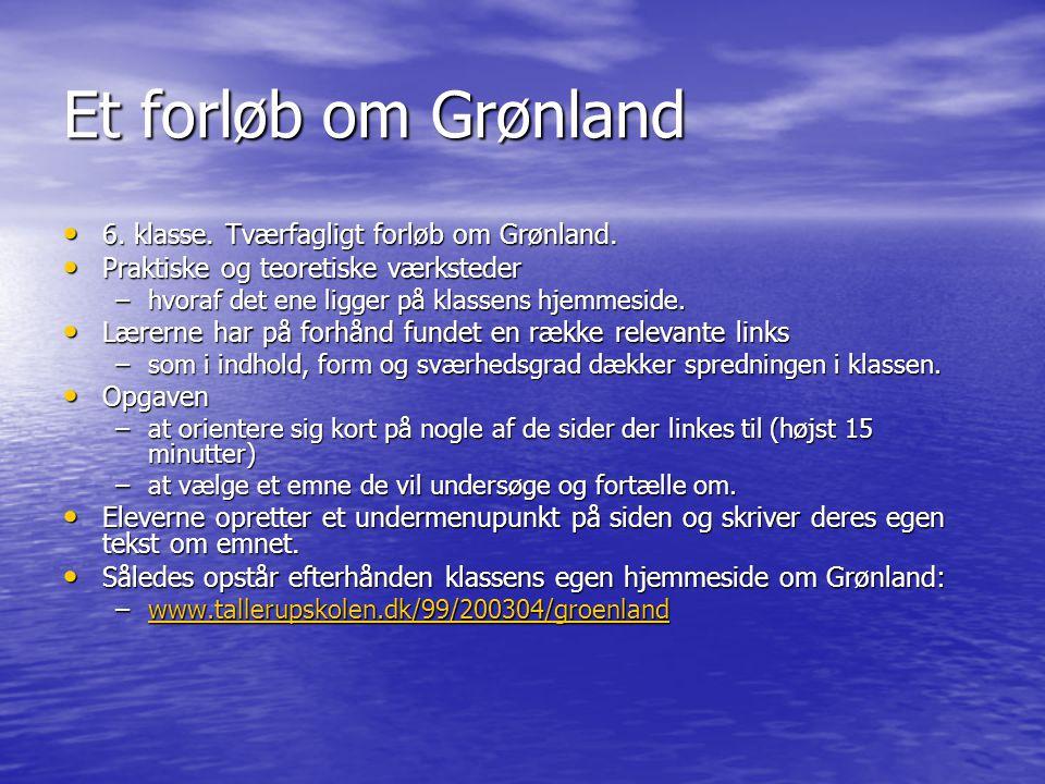 Et forløb om Grønland 6. klasse. Tværfagligt forløb om Grønland.