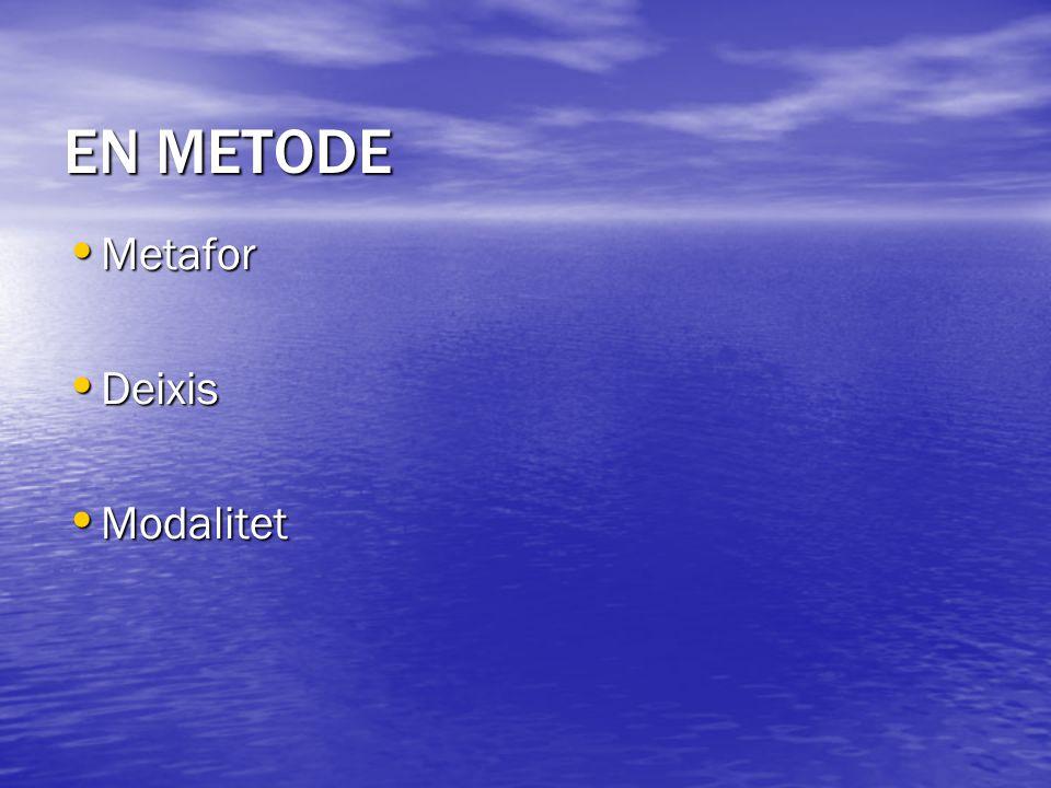 EN METODE Metafor Deixis Modalitet 61