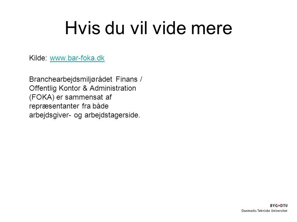 Hvis du vil vide mere Kilde: www.bar-foka.dk