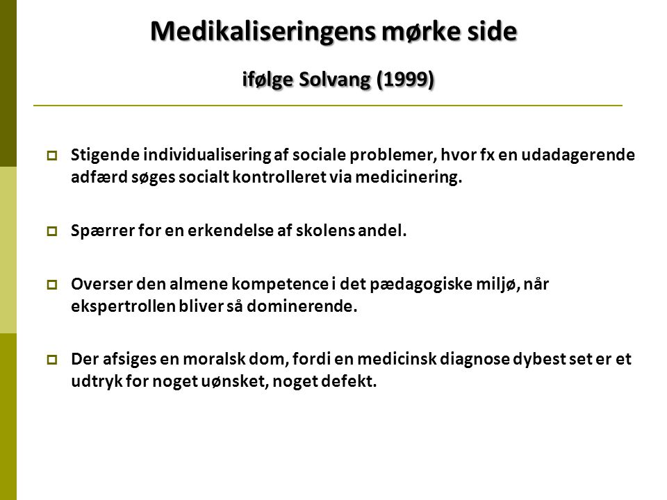 Medikaliseringens mørke side ifølge Solvang (1999)