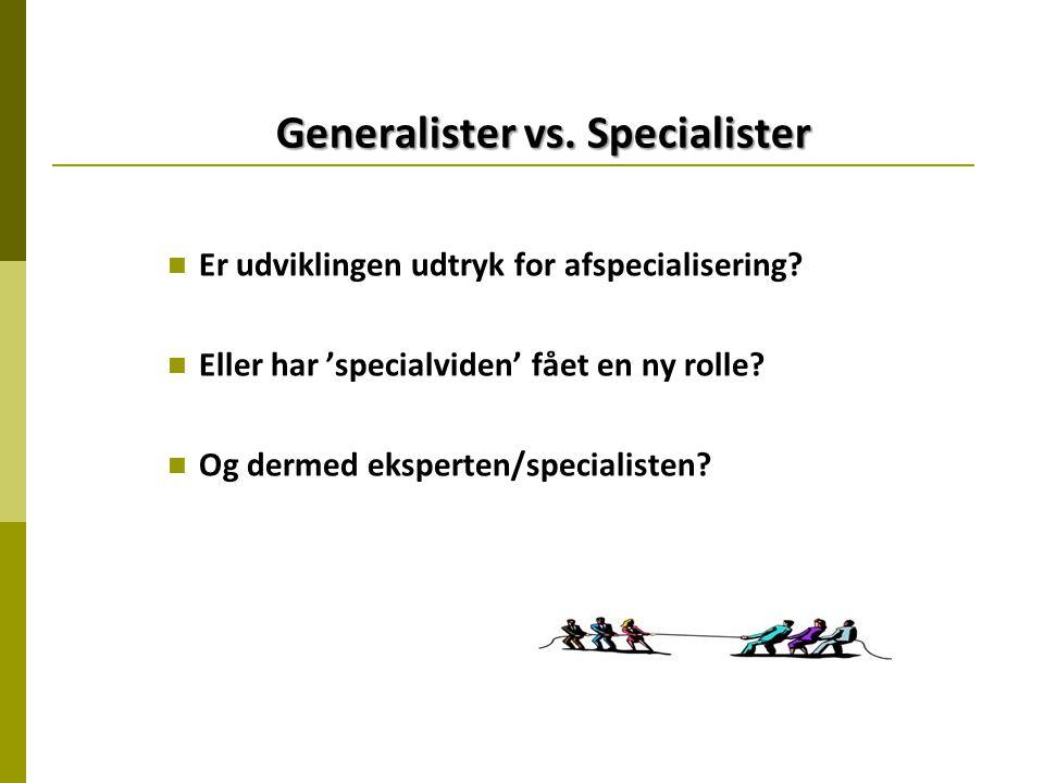 Generalister vs. Specialister