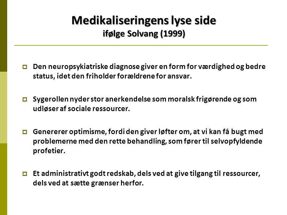 Medikaliseringens lyse side ifølge Solvang (1999)