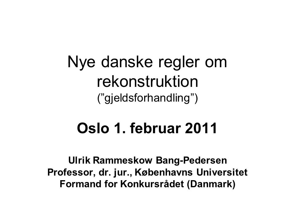 Nye danske regler om rekonstruktion ( gjeldsforhandling )