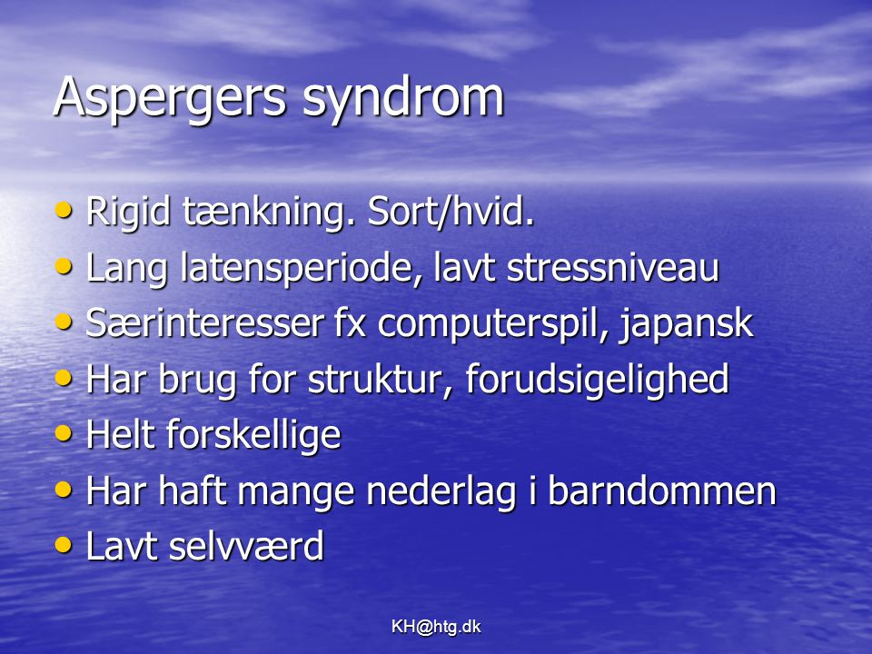 Aspergers syndrom Rigid tænkning. Sort/hvid.