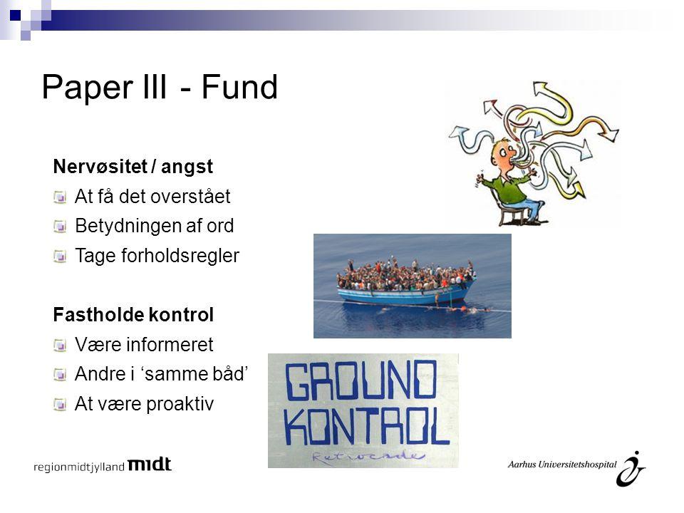 Paper III - Fund Nervøsitet / angst At få det overstået