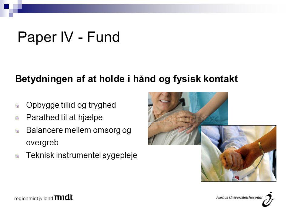 Paper IV - Fund Betydningen af at holde i hånd og fysisk kontakt