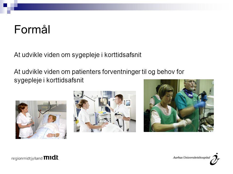 Formål At udvikle viden om sygepleje i korttidsafsnit