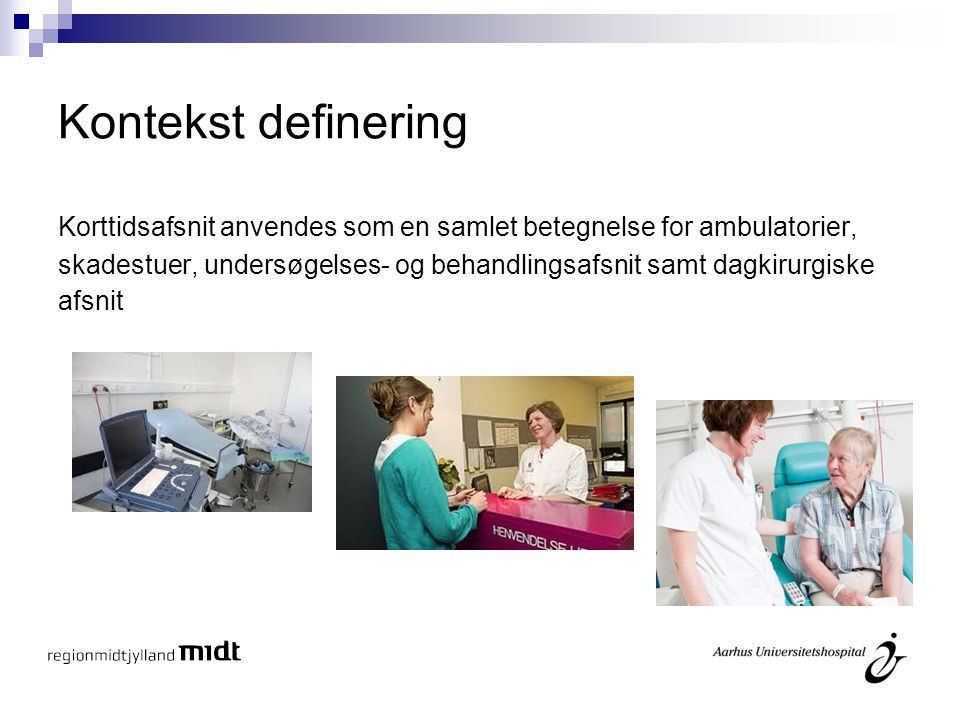 Kontekst definering Korttidsafsnit anvendes som en samlet betegnelse for ambulatorier,