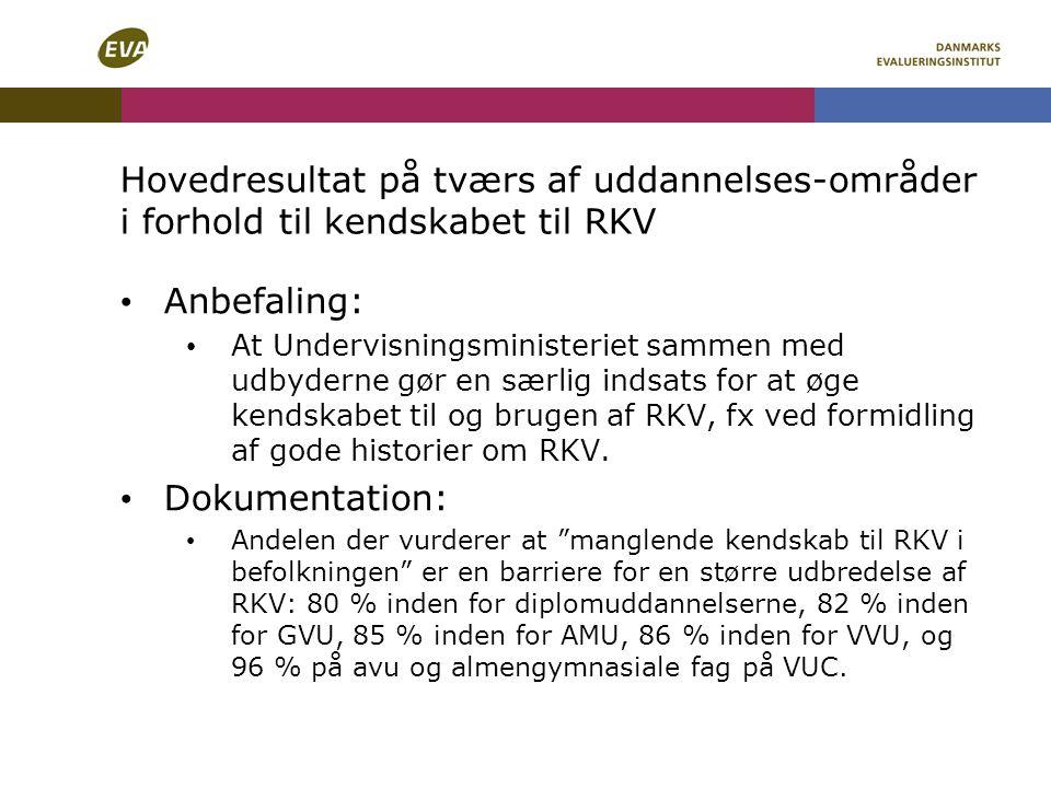 Hovedresultat på tværs af uddannelses-områder i forhold til kendskabet til RKV
