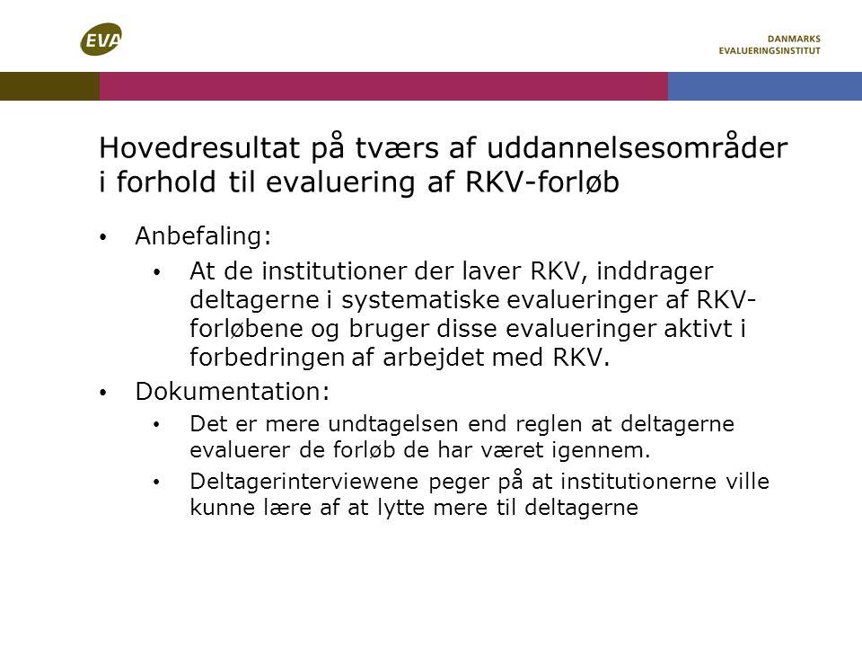 Hovedresultat på tværs af uddannelsesområder i forhold til evaluering af RKV-forløb