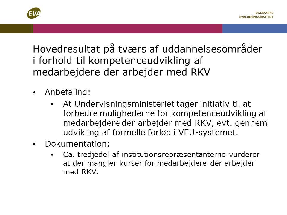 Hovedresultat på tværs af uddannelsesområder i forhold til kompetenceudvikling af medarbejdere der arbejder med RKV