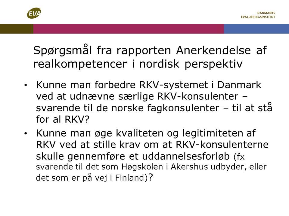 Spørgsmål fra rapporten Anerkendelse af realkompetencer i nordisk perspektiv