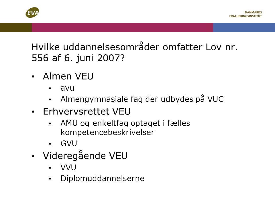 Hvilke uddannelsesområder omfatter Lov nr. 556 af 6. juni 2007
