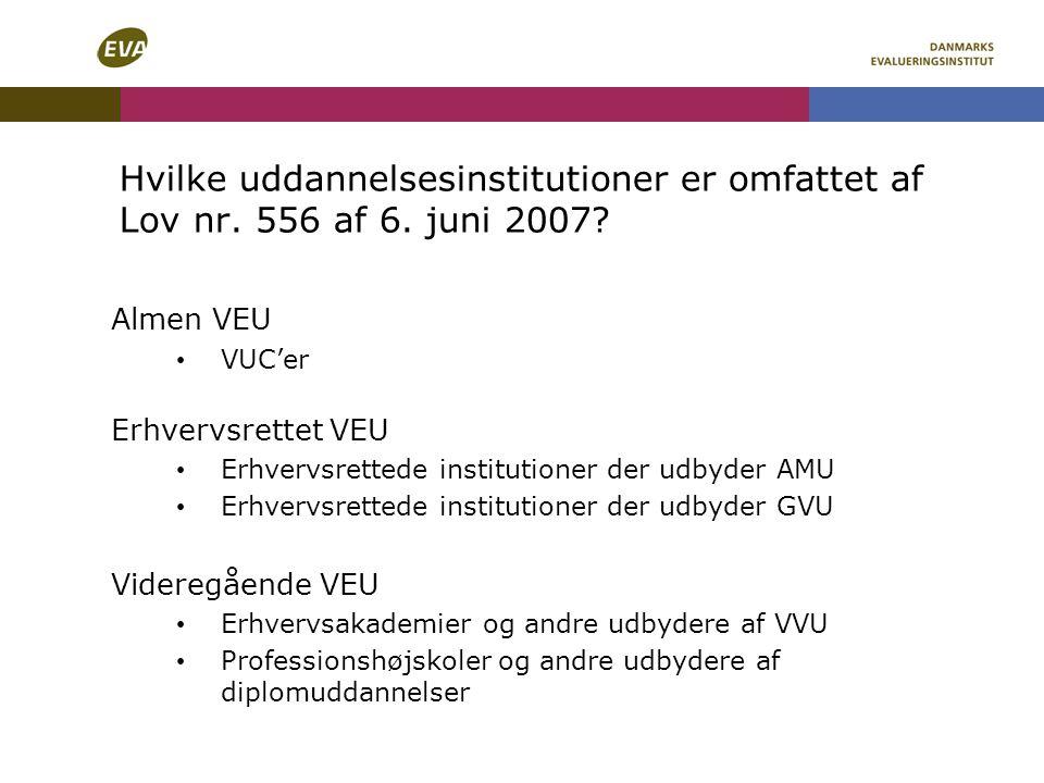 Hvilke uddannelsesinstitutioner er omfattet af Lov nr. 556 af 6