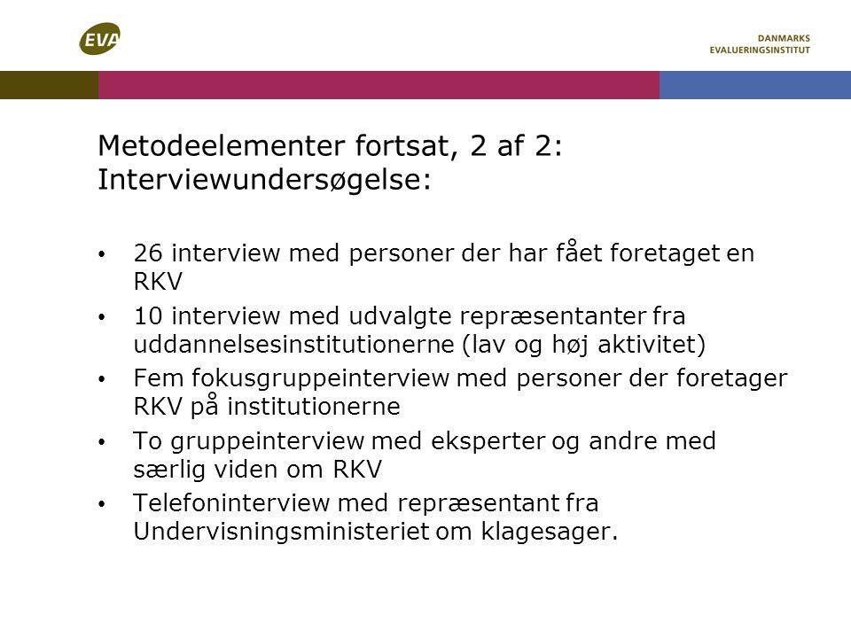 Metodeelementer fortsat, 2 af 2: Interviewundersøgelse:
