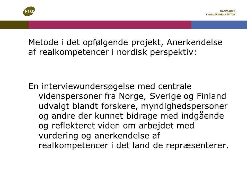 Metode i det opfølgende projekt, Anerkendelse af realkompetencer i nordisk perspektiv: