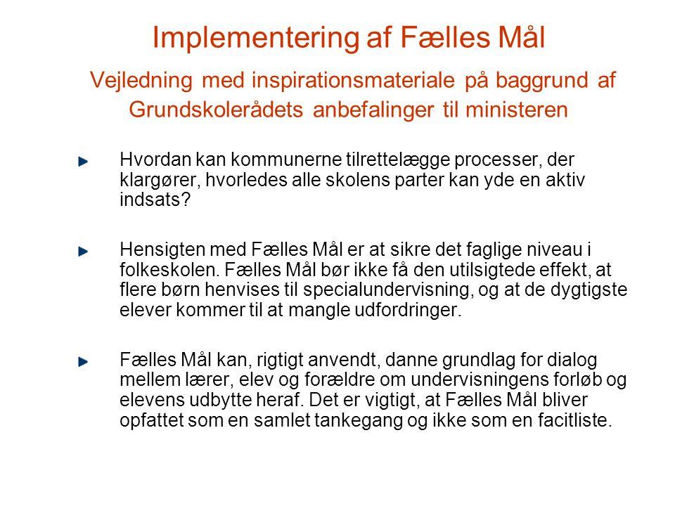 Implementering af Fælles Mål Vejledning med inspirationsmateriale på baggrund af Grundskolerådets anbefalinger til ministeren