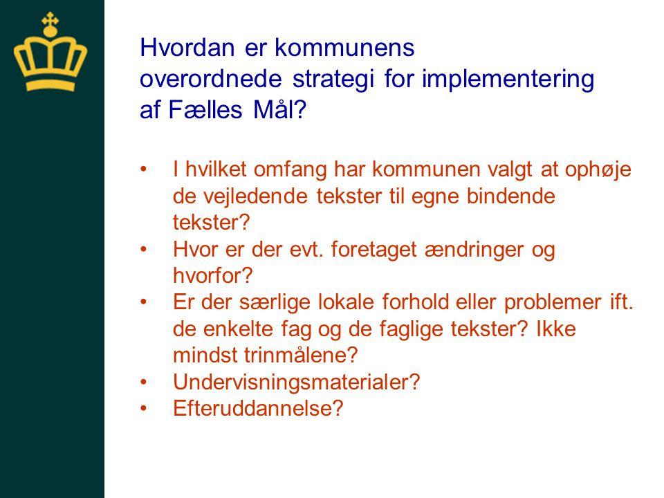 overordnede strategi for implementering af Fælles Mål