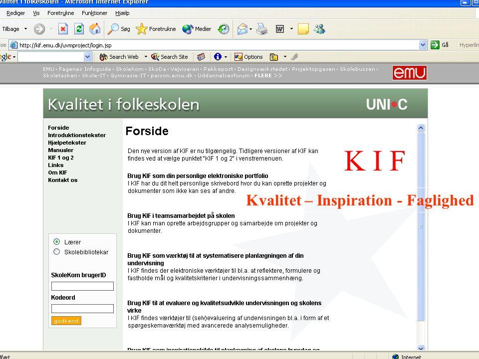 K I F Kvalitet – Inspiration - Faglighed