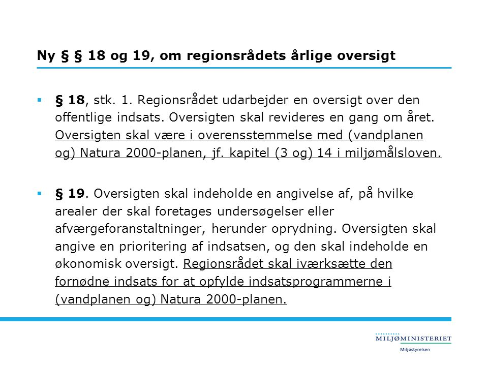 Ny § § 18 og 19, om regionsrådets årlige oversigt