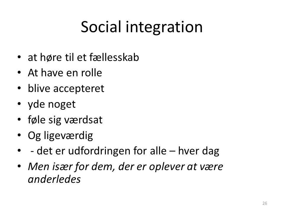 Social integration at høre til et fællesskab At have en rolle