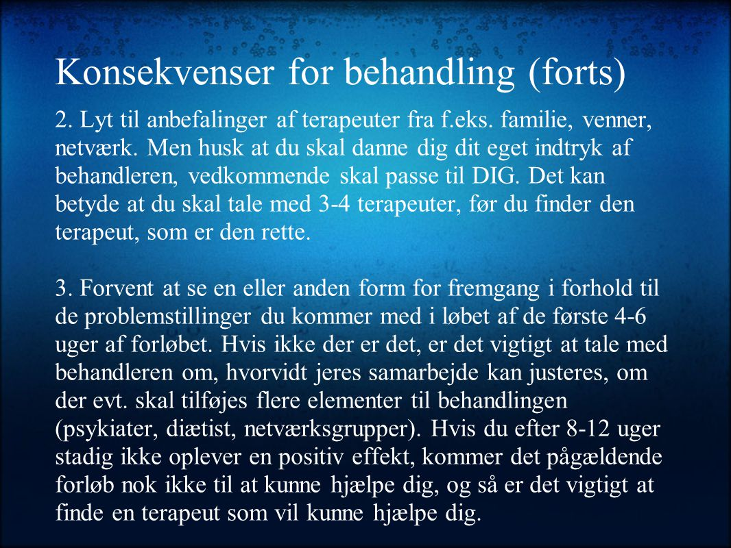 Konsekvenser for behandling (forts)