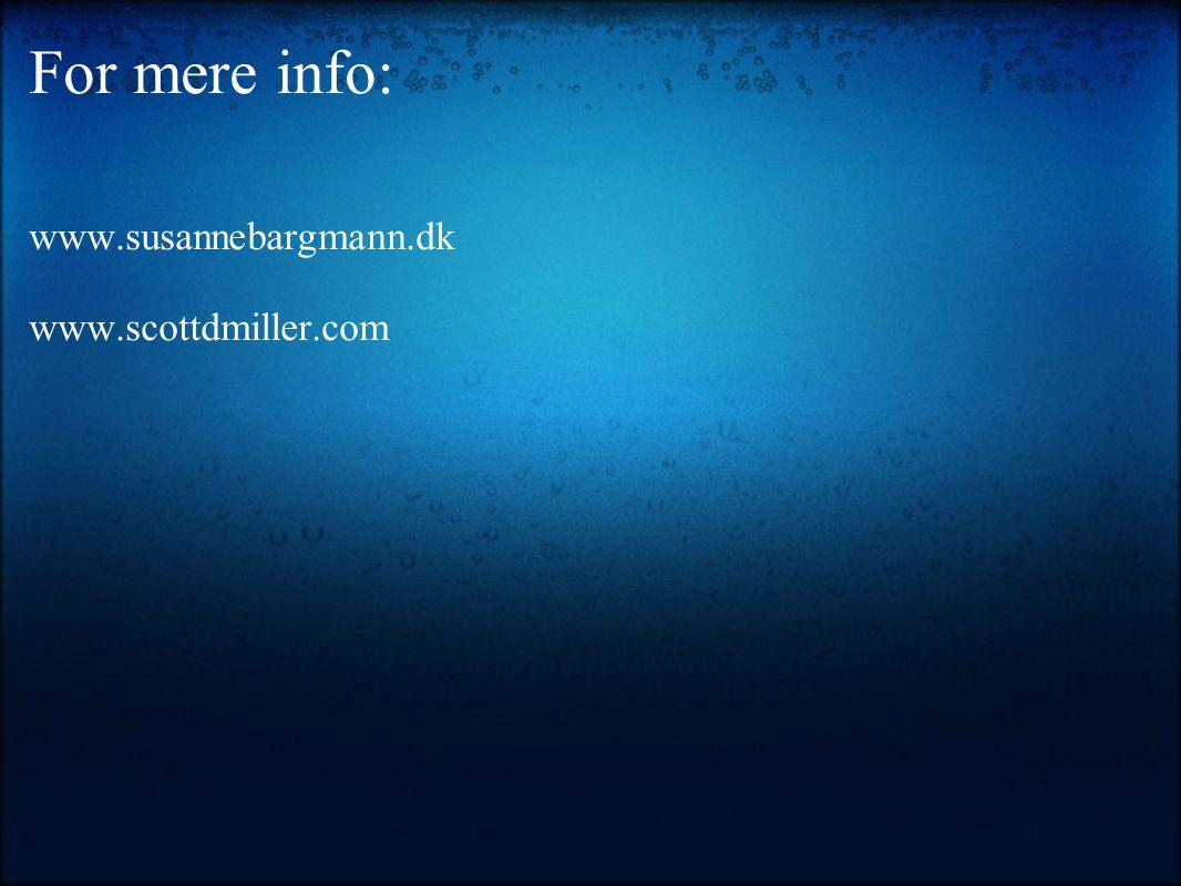 For mere info: www.susannebargmann.dk www.scottdmiller.com
