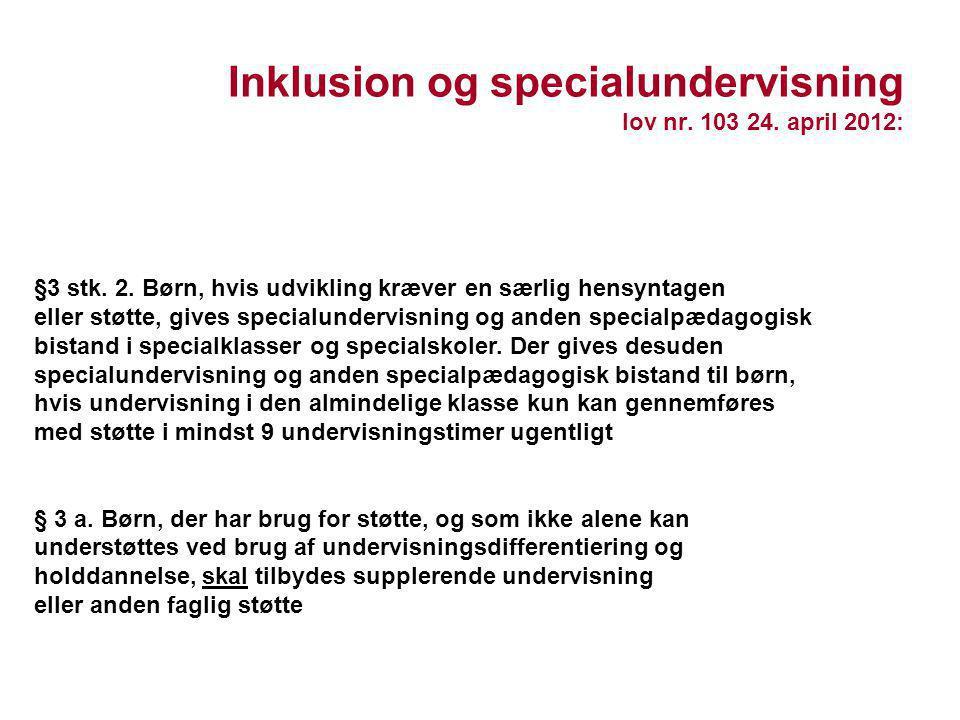 Inklusion og specialundervisning lov nr. 103 24. april 2012: