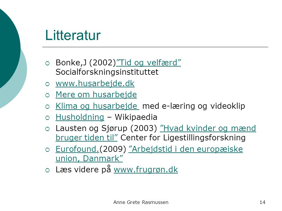 Litteratur Bonke,J (2002) Tid og velfærd Socialforskningsinstituttet