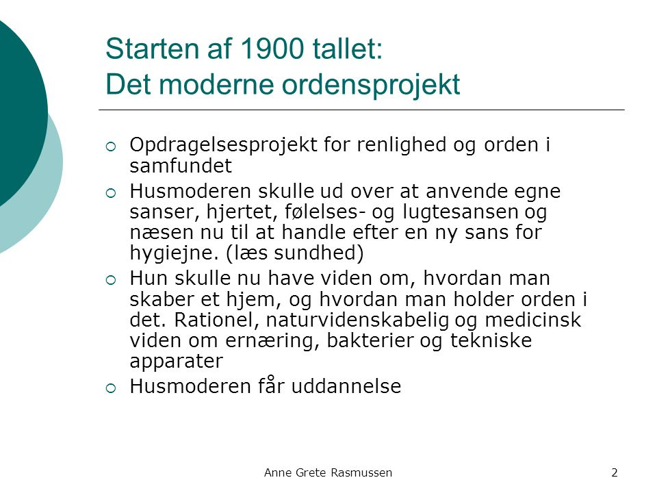 Starten af 1900 tallet: Det moderne ordensprojekt