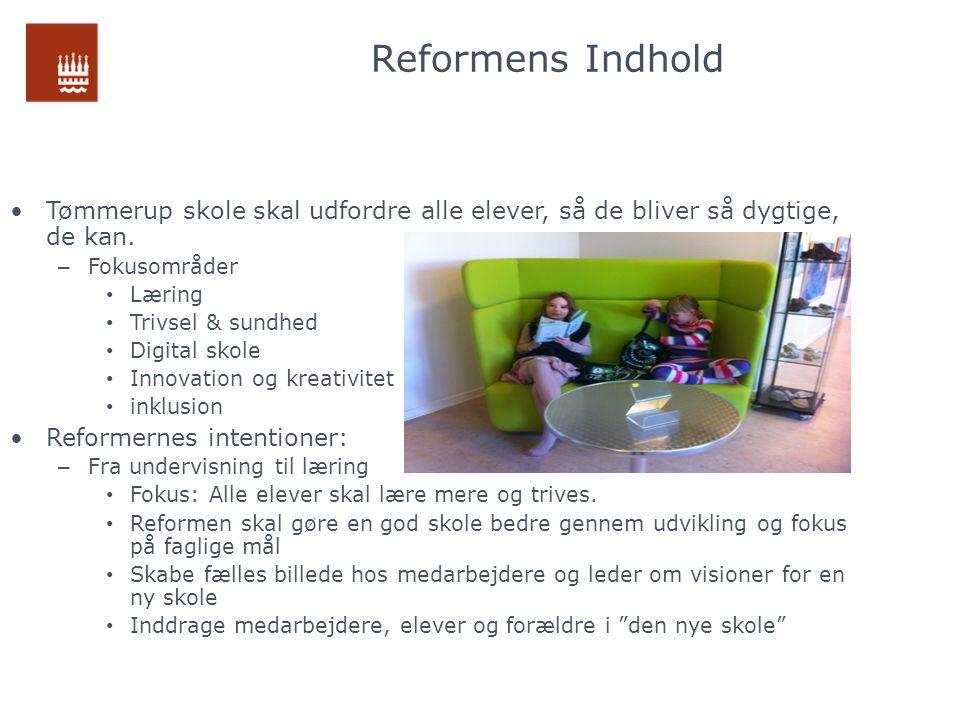 Reformens Indhold Tømmerup skole skal udfordre alle elever, så de bliver så dygtige, de kan. Fokusområder.