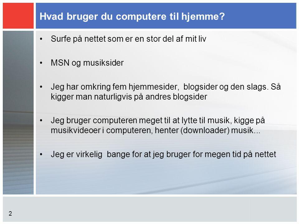 Hvad bruger du computere til hjemme