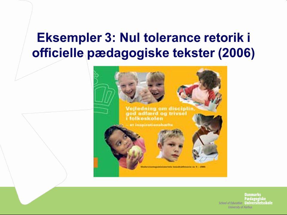 Eksempler 3: Nul tolerance retorik i officielle pædagogiske tekster (2006)