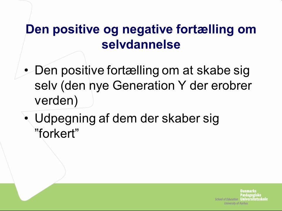 Den positive og negative fortælling om selvdannelse