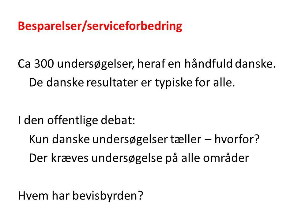 Besparelser/serviceforbedring Ca 300 undersøgelser, heraf en håndfuld danske.