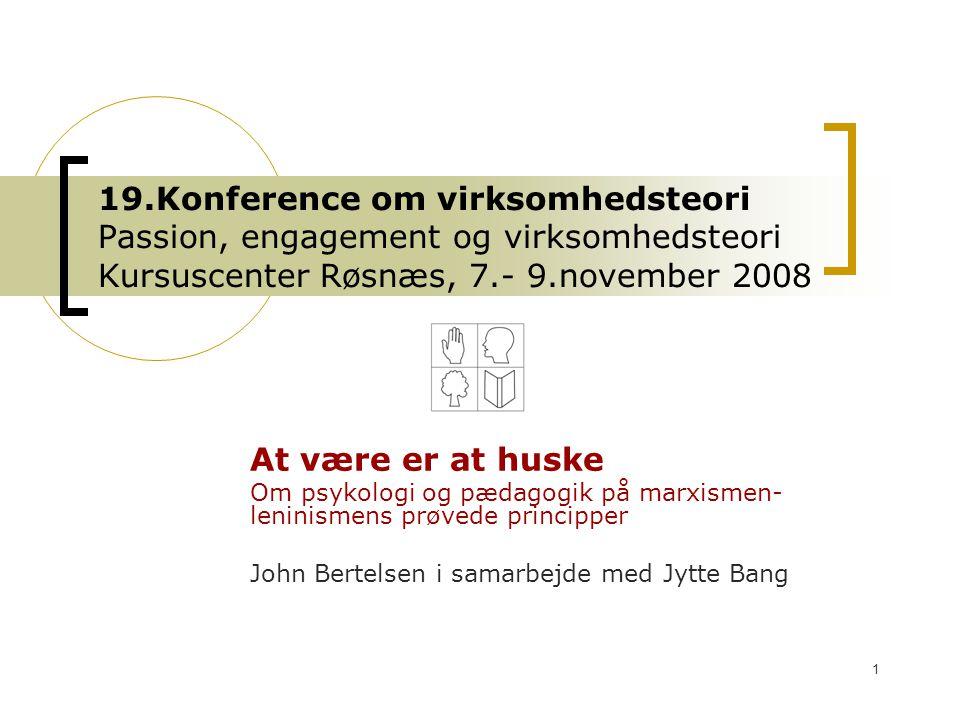 19.Konference om virksomhedsteori Passion, engagement og virksomhedsteori Kursuscenter Røsnæs, 7.- 9.november 2008