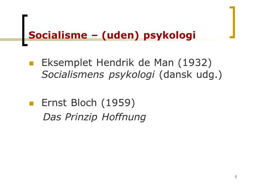 Socialisme – (uden) psykologi