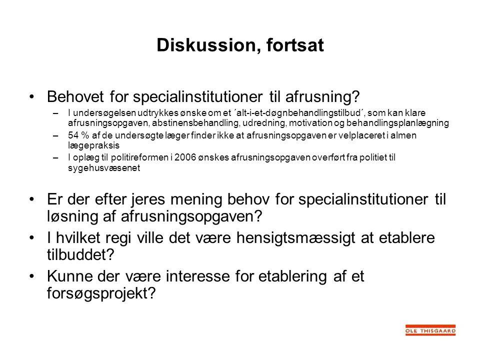 Diskussion, fortsat Behovet for specialinstitutioner til afrusning