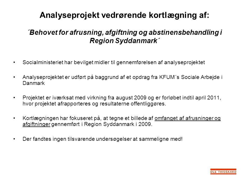 Analyseprojekt vedrørende kortlægning af: ´Behovet for afrusning, afgiftning og abstinensbehandling i Region Syddanmark´