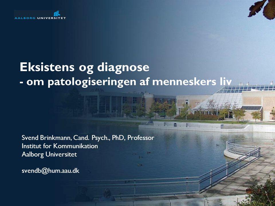 Eksistens og diagnose - om patologiseringen af menneskers liv
