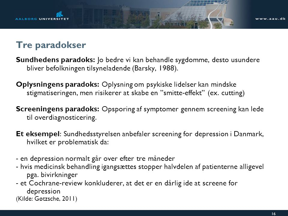 Tre paradokser Sundhedens paradoks: Jo bedre vi kan behandle sygdomme, desto usundere bliver befolkningen tilsyneladende (Barsky, 1988).