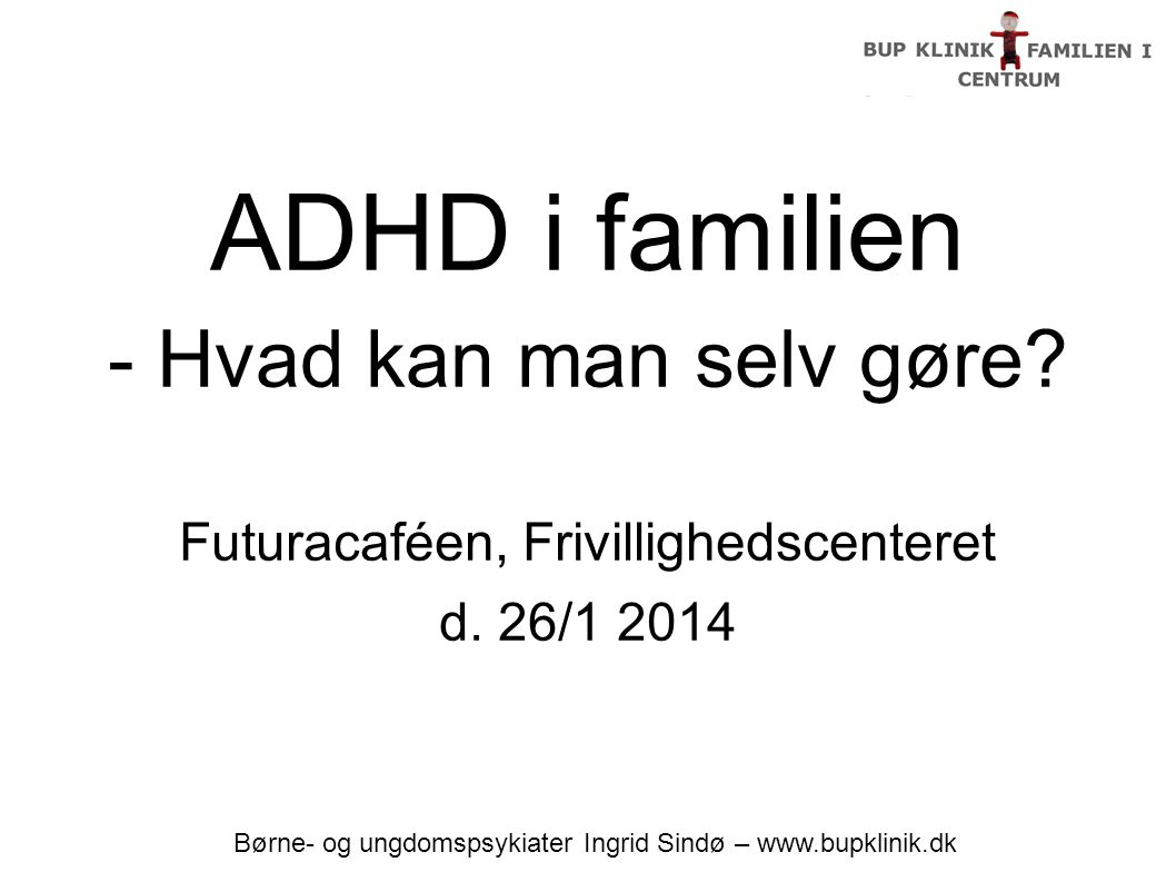 ADHD i familien - Hvad kan man selv gøre