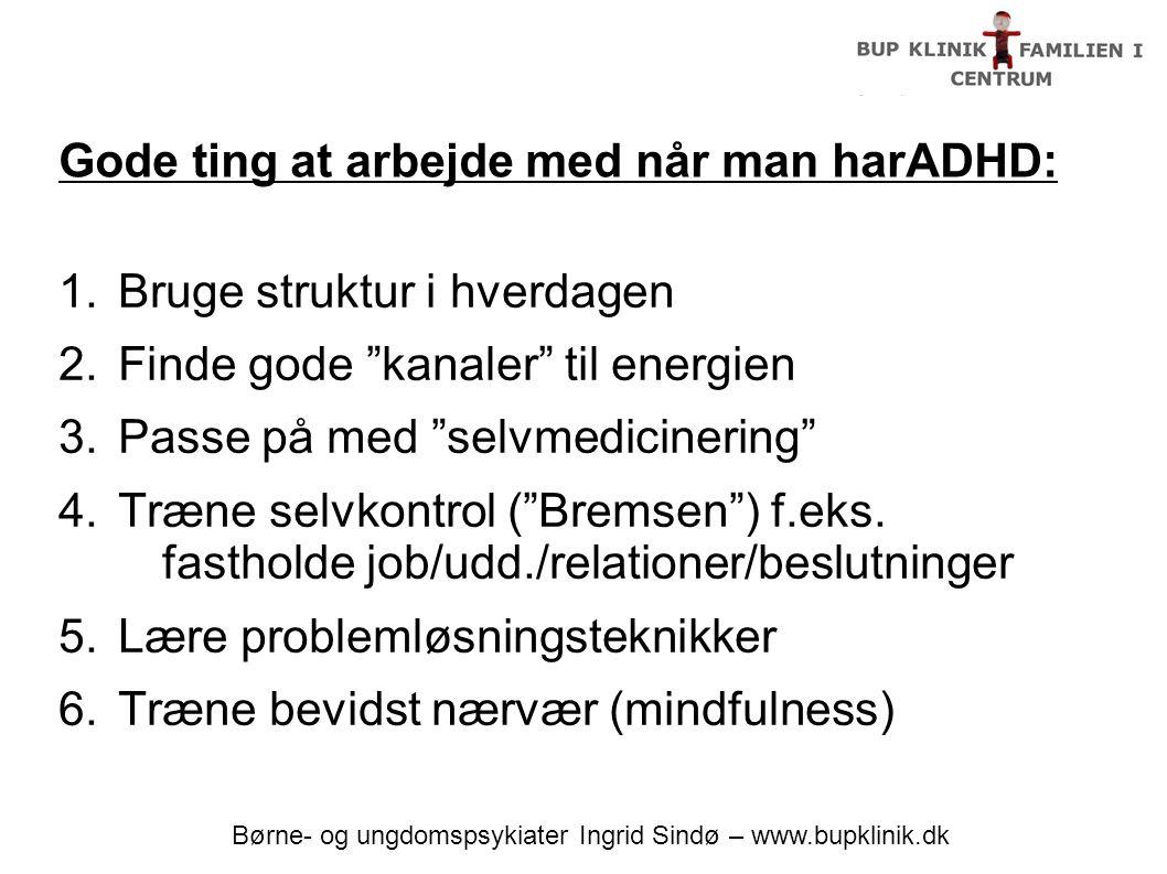 Gode ting at arbejde med når man harADHD: