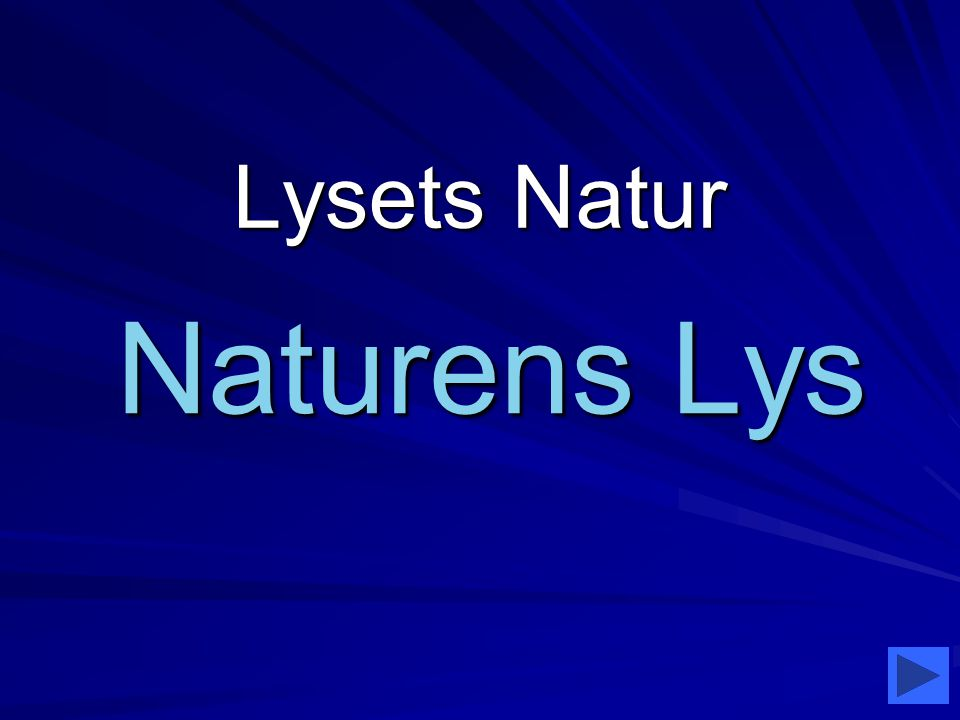 Lysets Natur Naturens Lys