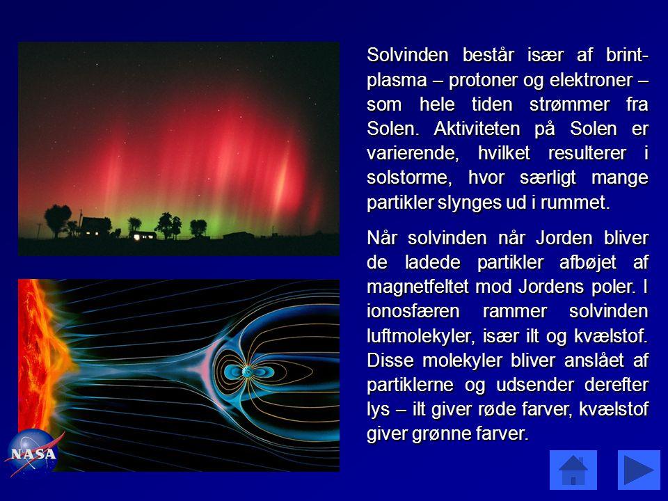 Solvinden består især af brint-plasma – protoner og elektroner – som hele tiden strømmer fra Solen. Aktiviteten på Solen er varierende, hvilket resulterer i solstorme, hvor særligt mange partikler slynges ud i rummet.