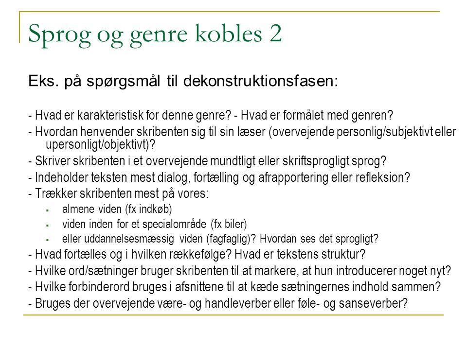 Sprog og genre kobles 2 Eks. på spørgsmål til dekonstruktionsfasen:
